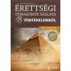 dr. Boronkai Szabolcs Érettségi témakörök vázlata történelemből /Közép- és emelt szinten (Dr. Boronkai Szabolcs)