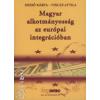 Dr. Dezső Márta;Vincze Attila Magyar alkotmányosság az európai integrációban