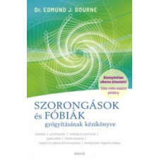 Dr. Edmund Bourne Szorongások és fóbiák gyógyításának kézikönyve társadalom- és humántudomány