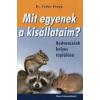 dr. Fodor Kinga MIT EGYENEK A KISÁLLATAIM? - KEDVENCEINK HELYES TÁPLÁLÁSA