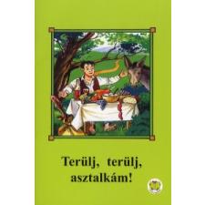 dr. Ligeti Róbert TERÜLJ, TERÜLJ, ASZTALKÁM! gyermek- és ifjúsági könyv
