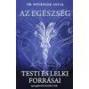 dr. Weninger Antal Az egészség testi és lelki forrásai