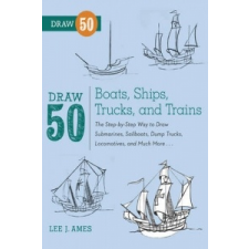 Draw 50 Boats, Ships, Trucks, And Trains – Lee Ames idegen nyelvű könyv
