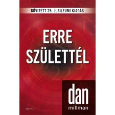 ÉDESVÍZ Dan Millman - Erre születtél - Jubileumi kiadás (új példány) ezoterika