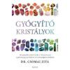 ÉDESVÍZ Dr. Csomai Zita-Gyógyító kristályok (Új példány, megvásárolható, de nem kölcsönözhető!)