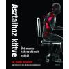 Édesvíz Kiadó Dr. Kelly Starrett: Asztalhoz kötve - Ülő munka hátproblémák nélkül!