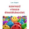 Édesvíz Kiadó Leo Angart: Szerezd vissza éleslátásodat