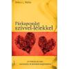 Édesvíz Kiadó PÁRKAPCSOLAT SZÍVVEL-LÉLEKKEL