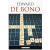 Edward de Bono GONDOLKOZZ!... Mielőtt túl késő