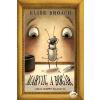 Elise Broach BROACH, ELISE - MARVIN, A BOGÁR
