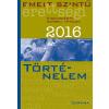 - EMELT SZINTÛ ÉRETTSÉGI 2016 - TÖRTÉNELEM - KIDOLG. SZÓBELI TÉTELEK