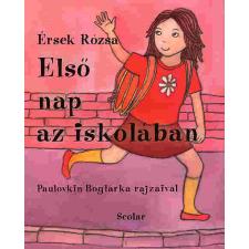 Érsek Rózsa Első nap az iskolában gyermek- és ifjúsági könyv