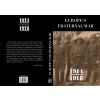 Europe's fraternal war 1914-1918 (európai testvérháború - angol)