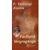 F. Várkonyi Zsuzsa FÉRFIIDŐK LÁNYREGÉNYE