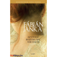 Fábián Janka : Az utolsó boszorkány történetei - Második könyv ajándékkönyv
