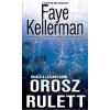 Faye Kellerman KELLERMAN, FAYE - OROSZ RULETT - DECKER & LAZARUS-KRIMI
