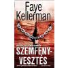 Faye Kellerman KELLERMAN, FAYE - SZEMFÉNYVESZTÉS