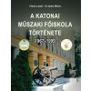 Fekete László, M. Szabó Miklós FEKETE LÁSZLÓ – M. SZABÓ MIKLÓS - A KATONAI MÛSZAKI FÕISKOLA TÖRTÉNETE 1967-1999