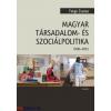 Ferge Zsuzsa : Magyar társadalom- és szociálpolitika - 1990-2015