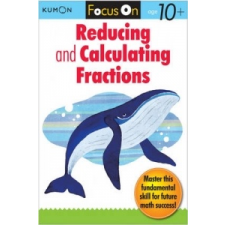 Focus On Reducing And Calculating Fractions –  Kumon Publishing idegen nyelvű könyv