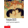 Francoise Dolto DOLTO, FRANCOISE - AMIKOR A GYERMEK MEGJELENIK 2.