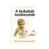Frank van Marwijk Frank van Marwijk: A kisbabák testbeszéde - Érted, mit mond?