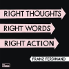 Franz Ferdinand FRANZ FERDINAND - Right Thoughts, Right Words, Right Action CD