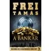 Frei Tamás A Bankár