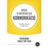 Friedemann Schulz von Thun Hiteles és helyzethez illő kommunikáció