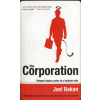 Független Média Kiadó The Corporation - Beteges hajsza a pénz és a hatalom után