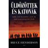 Gabo Bruce Henderson - Üldözöttek és katonák (új példány)