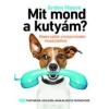Gabo Könyvkiadó Arden Moore: Mit mond a kutyám? - Képes szótár a kutya minden mozdulatához