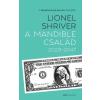 Gabo Könyvkiadó Lionel Shriver: A Mandible család - 2029-2047