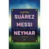 Gabo Könyvkiadó Luca Caioli: Suárez, Messi, Neymar - Szemtől szemben az FC Barcelona megállíthatatlan csatáraival
