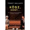 Gabo Könyvkiadó Tommy Wallach: Kösz, hogy... - Egy első és utolsó szerelem különös története