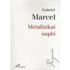 Gabriel Marcel Metafizikai napló