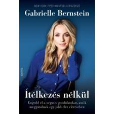 Gabrielle Bernstein Ítélkezés nélkül ezoterika