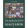 Gál Vilmos VILÁGKIÁLLÍTÓ MAGYAROK