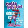 Galla Miklós GALLA MIKLÓS - KÜLÖNBUSZ KRISTÓF, AVAGY SZÁZ CSÓNAK IS EGY VÉGE - A NAGY SZÓVICCKÖNYV