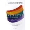 Gary Chapman A SZERETET MINDENT LEGYŐZ