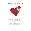 Gary Chapman A szeretet mint életforma