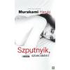 Geopen Szputnyik, szívecském! Álmodni, egyre csak álmodni - Murakami Haruki