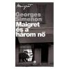 Georges Simenon Maigret és a három nő