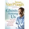 Ghosts Among Us – James Van Praagh