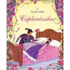 - GIBB, SARAH - CSIPKERÓZSIKA gyermek- és ifjúsági könyv