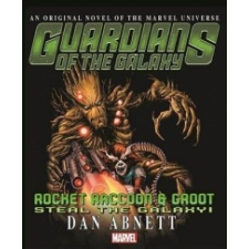 Guardians Of The Galaxy: Rocket Raccoon And Groot - Steal The Galaxy – Dan Abnett idegen nyelvű könyv