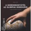 Gulyás László A HOMOKBÁNYÁTÓL AZ OLIMPIAI DOBOGÓIG