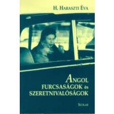 H. Haraszti Éva Angol furcsaságok és szeretnivalóságok gyermek- és ifjúsági könyv