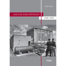 Haba Péter HABA PÉTER - MAGYAR IPARI ÉPÍTÉSZET 1945-1970 irodalom
