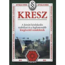 Hack Emil Kresz - A közúti közlekedés szabályai és értelmezésük természet- és alkalmazott tudomány